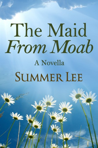 The Maid From Moab: A Novella (Forgotten Tales Book 1) by Summer Lee