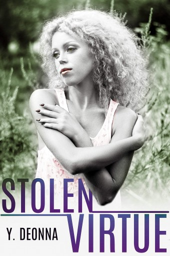 Stolen Virtue (The Virtuous Trilogy Book 1) by Y. Deonna