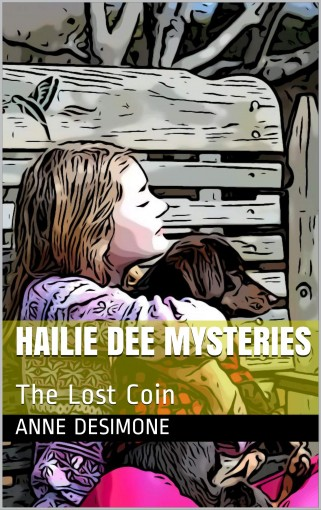 Hailie Dee Mysteries: The Lost Coin by Anne DeSimone