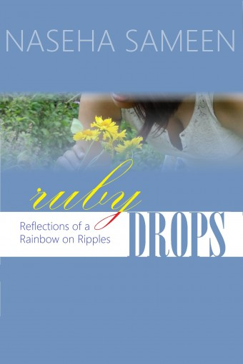 Ruby Drops: Reflections of a Rainbow on Ripples by Naseha Sameen