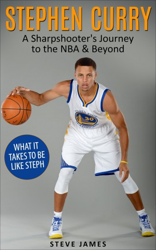 Stephen Curry: A Sharpshooter's Journey to the NBA & Beyond (Stephen Curry) (Basketball Biographies) by Steve James