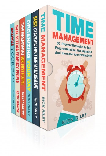 Daily Habits: 6 Manuscripts: Learn How To Become More Productive And Maximize Your Day (Time Management Skills, Getting Things Done, Stop Procrastination, Organization, Successful People Book 1) by Rick Riley