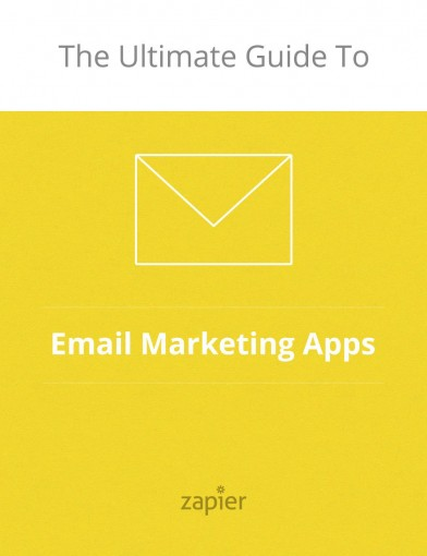 The Ultimate Guide to Email Marketing Apps (Zapier App Guides Book 2) by Matthew Guay