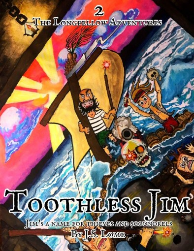 Toothless Jim: A Childrens Pirate-Treasure Adventure (The Longfellow Adventures Book 2) by J. S. Lome