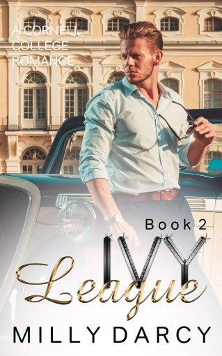 Ivy League: A Cornell College Romance (Book 2) by Milly Darcy