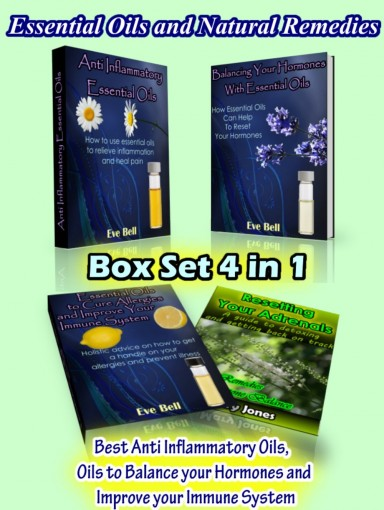 Essential Oils and Natural Remedies: Box set 4 in 1: Best Anti inflammatory oils, oils to balance your hormones and immune system by Eve Bell