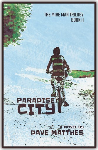 Paradise City (The Mire Man Trilogy Book 2) by Dave Matthes