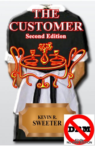 The Customer Second Edition NO DRM by Kevin R. Sweeter