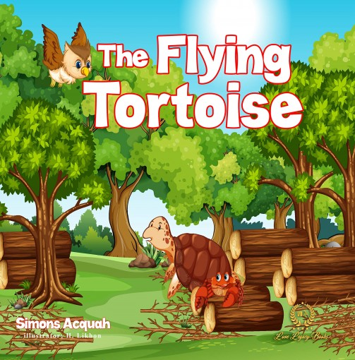 The Flying Tortoise: Folktale read aloud Children's book.: There's Power in encouraging children to have dreams. (Folktale adventure series Book 4) by Simons Acquah