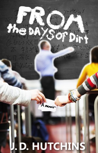 From the Days of Dirt by J.D. Hutchins