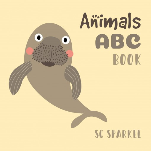 ABC Animals Book: For Kids Toddlers And Preschool. An Animals ABC Book For Age 2-5 To Learn The English Animals Names From A to Z (Dugong Cover Design) by SC Sparkle