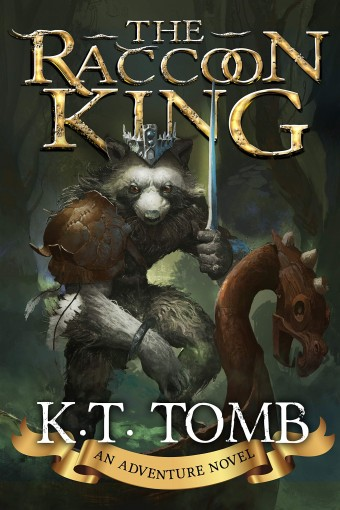 The Raccoon King: A Fantasy Novel by K.T. Tomb