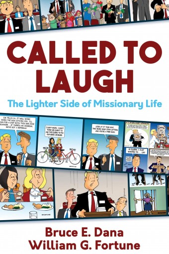 Called to Laugh: The Lighter Side of Missionary Life by Bruce Dana
