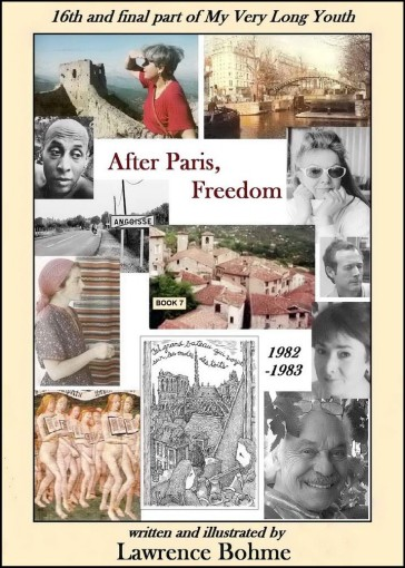 After Paris, Freedom: Part 16 of My Very Long Youth – 1982 and 1983 by Lawrence Bohme