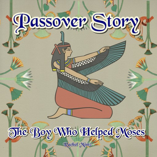 Passover Story – The Boy Who Helped Moses by Rachel  Mintz