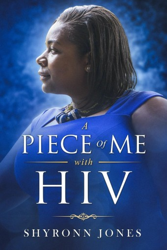 A Piece Of Me with HIV by Shyronn Jones