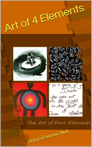Art of 4 Elements: Discover Alchemy of Love through Poetry (Alchemy of Love Mindfulness Training Book 1) by Nataša Nuit Pantović