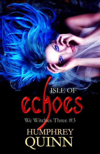 Isle of Echoes (We Witches Three Book 3) by Starla Silver