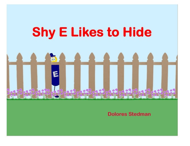 Shy E Likes to Hide: Find E and see how he has the power to change words, by Dolores Stedman