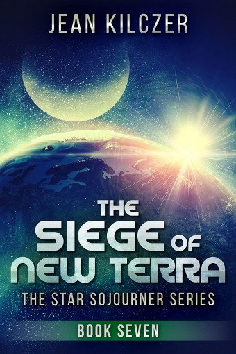 The Siege of New Terra (The Star Sojourner Series Book 7) by Jean Kilczer