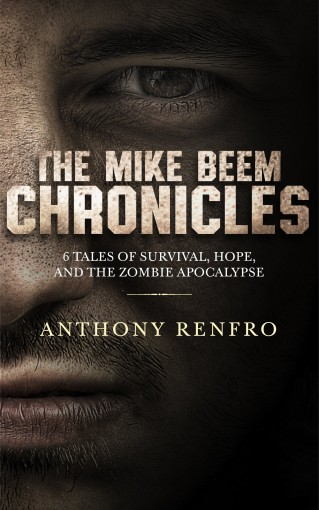The Mike Beem Chronicles: Volumes One – Six by Anthony Renfro