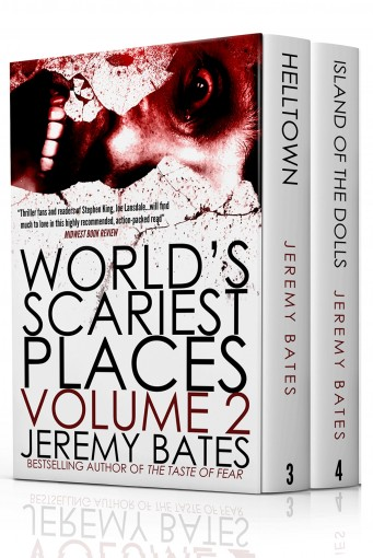 World's Scariest Places: Volume Two: Helltown & Island of the Dolls by Jeremy Bates
