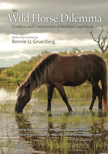 The Wild Horse Dilemma: Conflicts and Controversies of the Atlantic Coast Herds by Bonnie Gruenberg