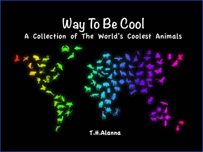 Way To Be Cool- A Collection of the World's Coolest Animals: The Funniest Book for Children and Adults to Read Aloud (animalRus) by T.H Alanna