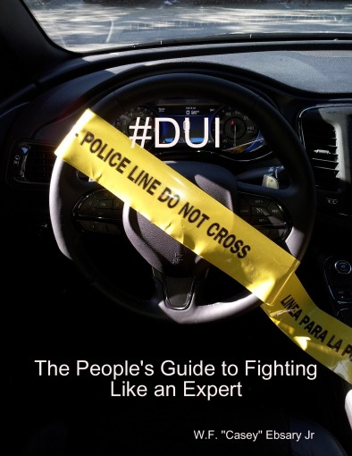 "#Dui the People's Guide to Fighting Like an Expert by W.F. ""Casey"" Ebsary Jr"