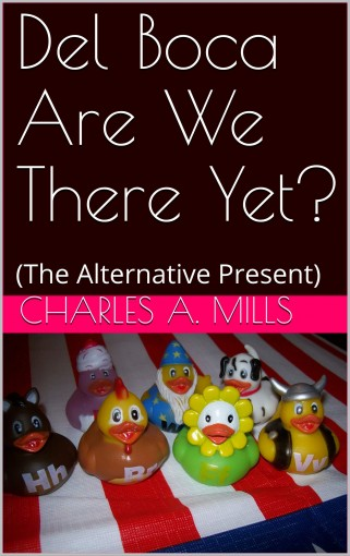 Del Boca  Are We There Yet?: (The Alternative Present) by Charles A. Mills