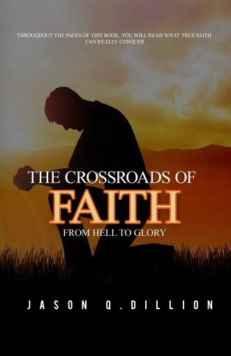 The Crossroads of Faith: From Hell to Glory by Jason Dillion