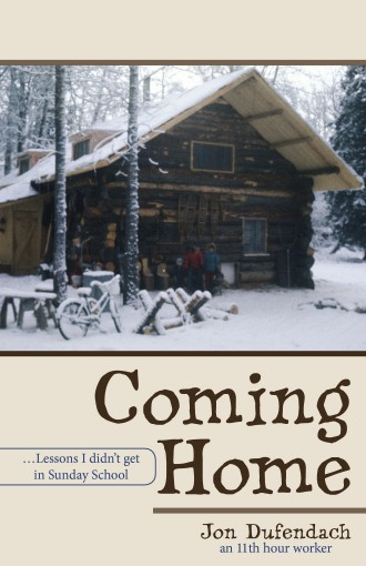 Coming Home: …Lessons I didn't get in Sunday School by Jon Dufendach