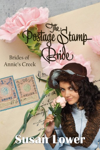 The Postage Stamp Bride (Brides of Annie's Creek Book 3) by Susan Lower