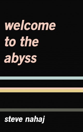 Welcome to the Abyss by Steve Nahaj