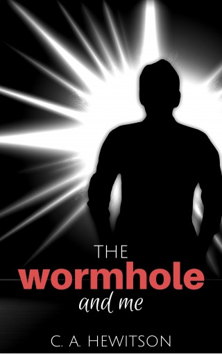 The Wormhole and Me: An astronaut, Ronan, misses 17 years of family life after being sucked through a wormhole. (Twisted Tale – Short Story Book 2) by C. A. Hewitson