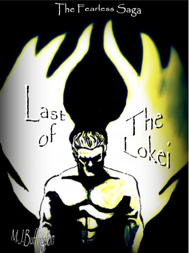 Last of the Lokei (The Fearless Saga Book 1) by M.J. Buffington