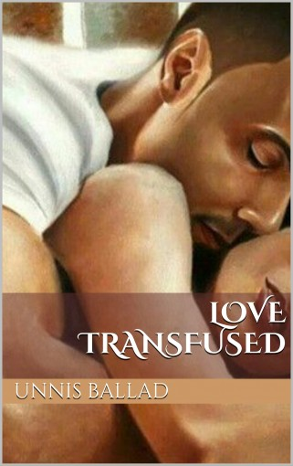 Love Transfused by Unnis Ballad