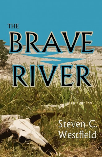 The Brave River by Steven C. Westfield