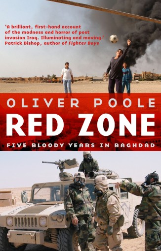Red Zone: Five Bloody Years in Baghdad (Blood and Treasure Book 2) by Oliver Poole