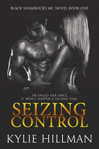 Seizing Control (Black Shamrocks MC Book 1) by Kylie Hillman