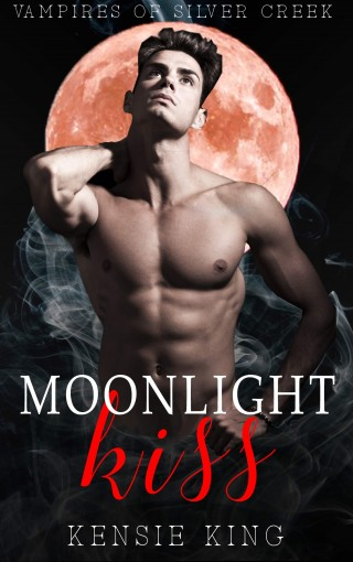 Moonlight Kiss (Vampires of Silver Creek #1): M/M Paranormal Romance Novella by Kensie King