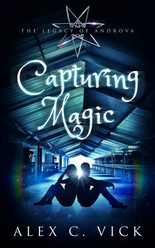 Capturing Magic (The Legacy of Androva Book 2) by Alex C Vick