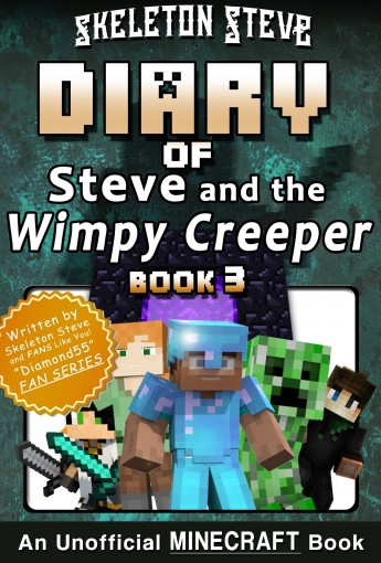 Diary of Minecraft Steve and the Wimpy Creeper – Book 3: Unofficial Minecraft Books for Kids, Teens, & Nerds – Adventure Fan Fiction Diary Series (Skeleton … – Fan Series – Steve and the Wimpy C by Skeleton Steve