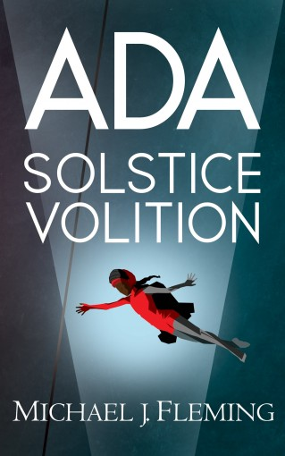 Ada: Solstice Volition by Michael J. Fleming