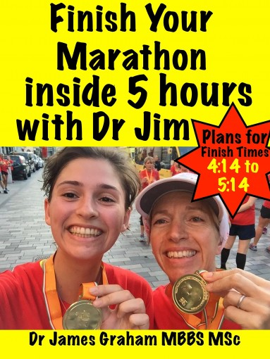 Finish Your Marathon inside 5 hours with Dr Jim (A Dr's Sport & Lifestyle Guide Book 4) by James Graham