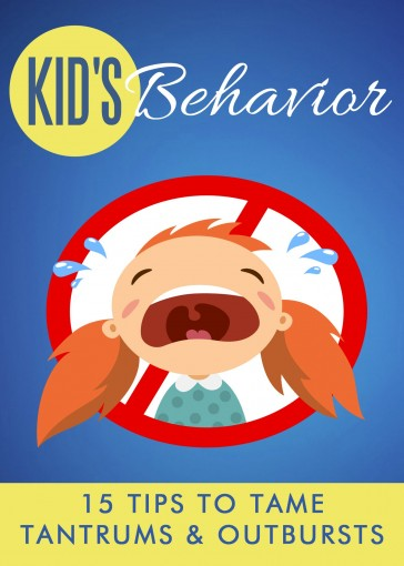 Kid's Behavior: 15 Tips to Tame Tantrums & Outbursts by Stefano Marotta