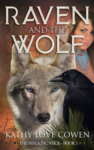 Raven and the Wolf (The Walking Stick Book 1) by Kathy Love Cowen