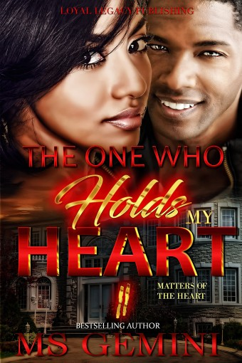 THE ONE WHO HOLDS MY HEART II: MATTERS OF THE HEART by MSGEMINI