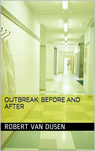 Outbreak: Before and After by Van Dusen, Robert