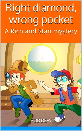 Right diamond, wrong pocket: A Rich and Stan mystery by Rob Dew